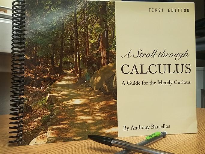 "Professor Anthony Barcellos's book ""A Stroll Through Calculus"". It is an attempt to explain the basic concepts of calculus to the average person"