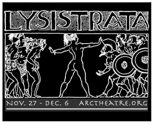 "Though ""Lysistrata"" ran for two weekends alone, it was another example of ARC Theatre rising to the challenges presented by the pandemic to put on a relevant and timely piece of comedy. (Photo art courtesy of ARC Theatre)"