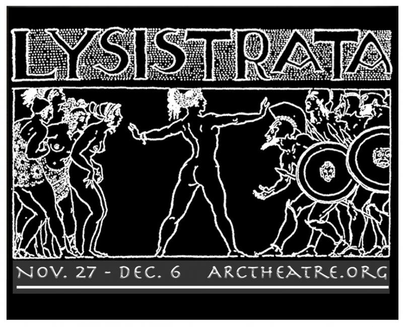 """Though """"Lysistrata"""" ran for two weekends alone, it was another example of ARC Theatre rising to the challenges presented by the pandemic to put on a relevant and timely piece of comedy. (Photo art courtesy of ARC Theatre)"""