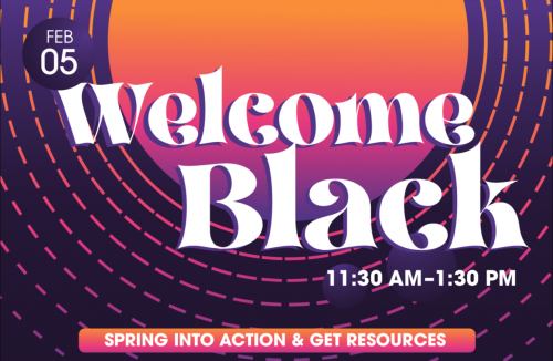 "American River College's Black Student Success Center partners with Sac City College's African American Student Healing and Empowerment Center to ""Welcome Black"" students of color, with a mixer event on February 5th, 2021."